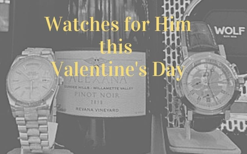 Watches for Him this Valentine's Day