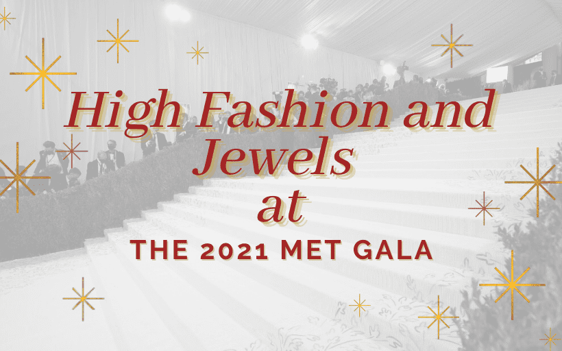 Jewelry Looks Seen at the 2021 Met Gala